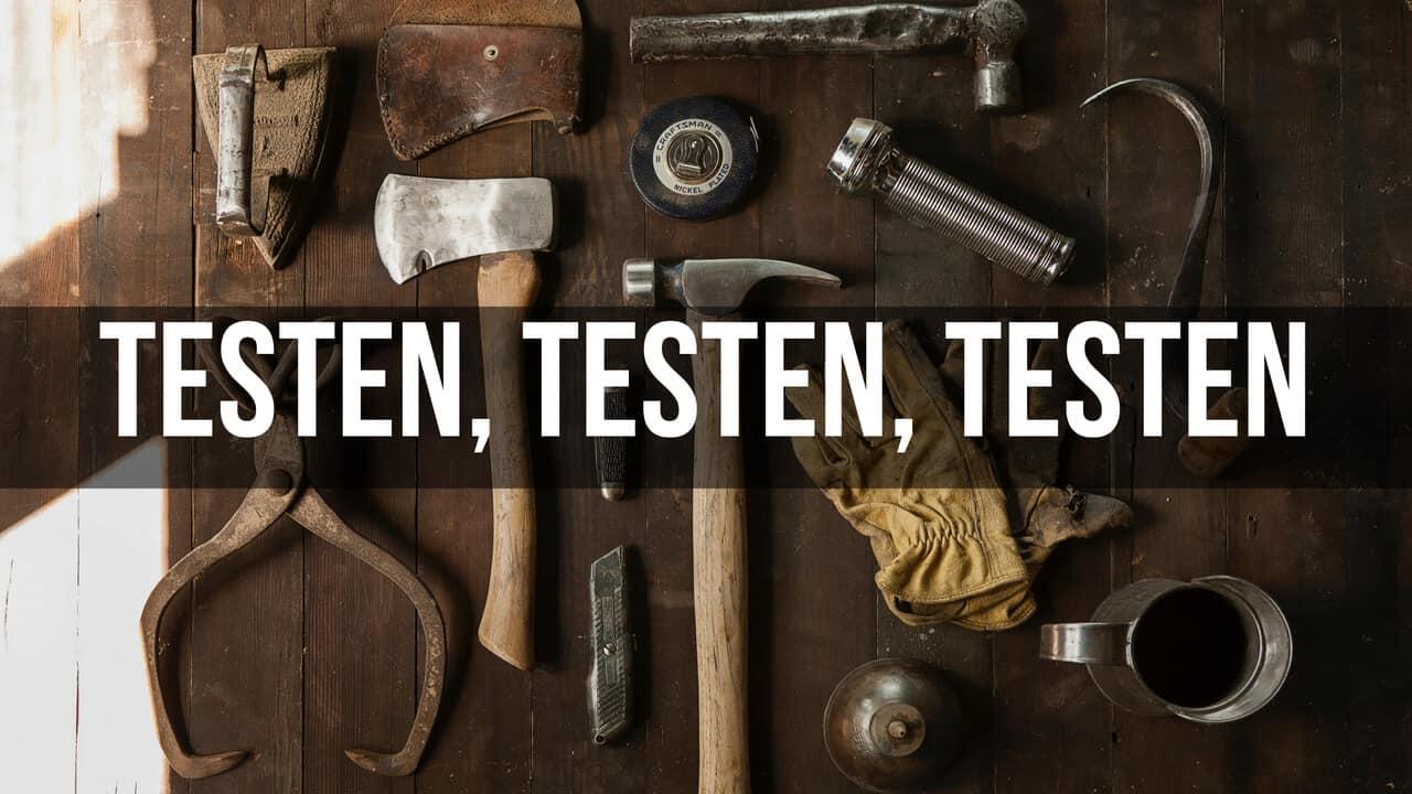 testen testen testen