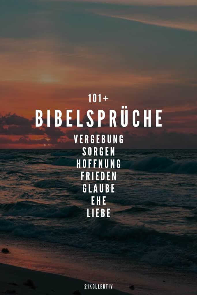 101 Bibelsprüche über Vergebung, Sorgen, Hoffnung, Friede, Glaube, Ehe und Liebe | 21kollektiv