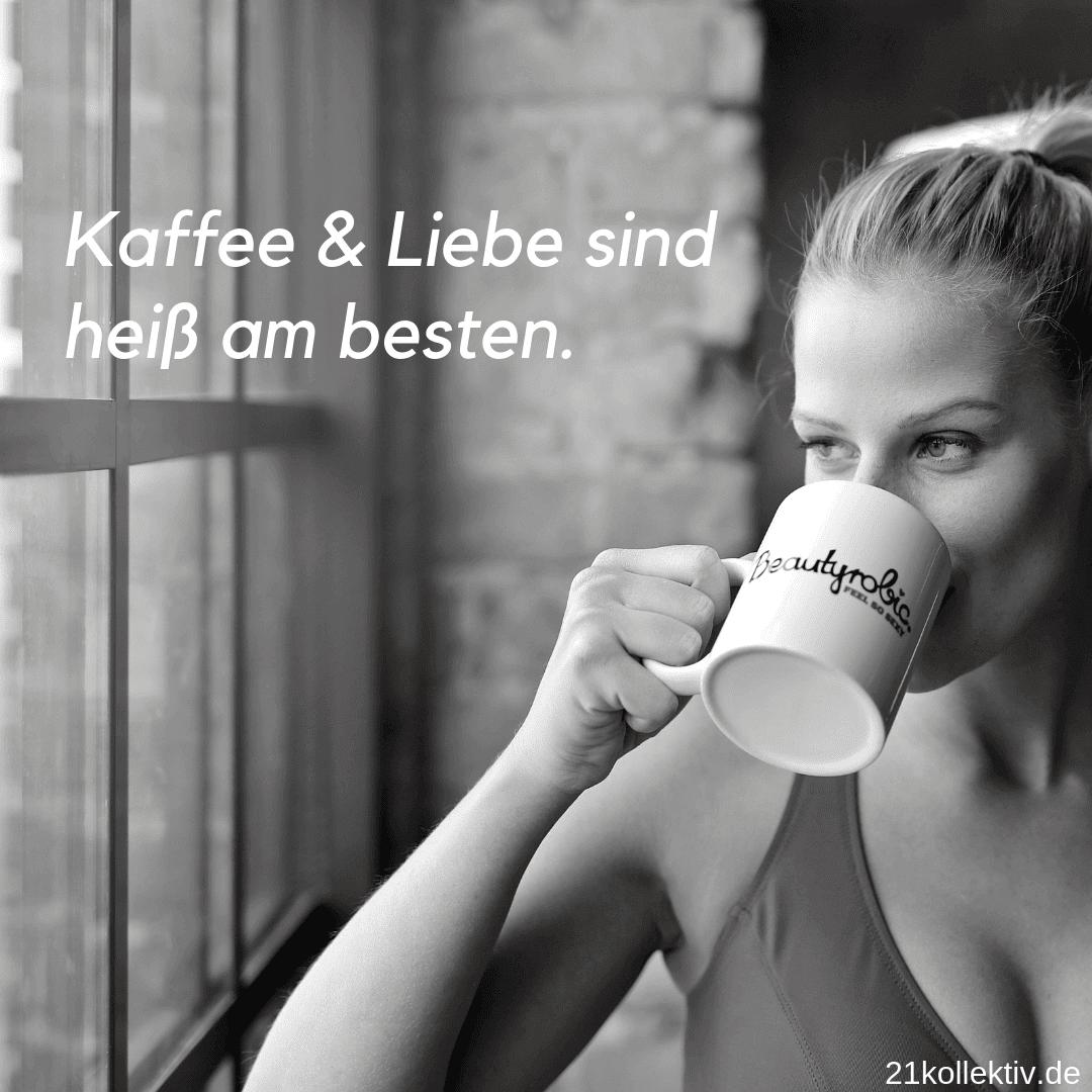 Kaffee und Liebe sind heiß am besten. | Lebensweisheit zum Nachdenken // 21kollektiv #spruch