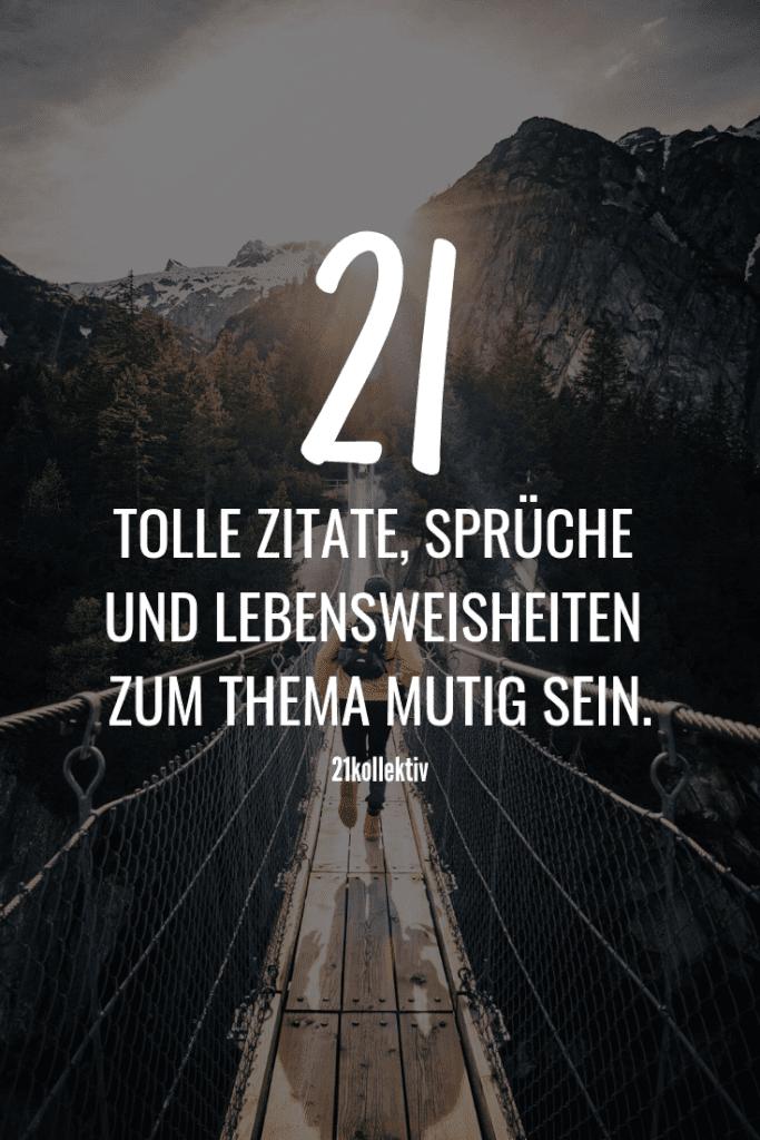 """21 tolle Zitate, Sprüche und Lebensweisheiten zum Thema """"Mutig sein""""   Vorbeischauen lohnt sich!"""
