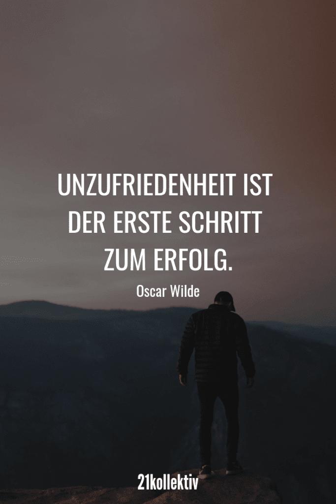 Unzufriedenheit ist der erste Schritt zum Erfolg. – Oscar Wilde | Die besten Sprüche der Welt für alle Lebenslagen (Liebe, Leben, Motivation, uvm.)