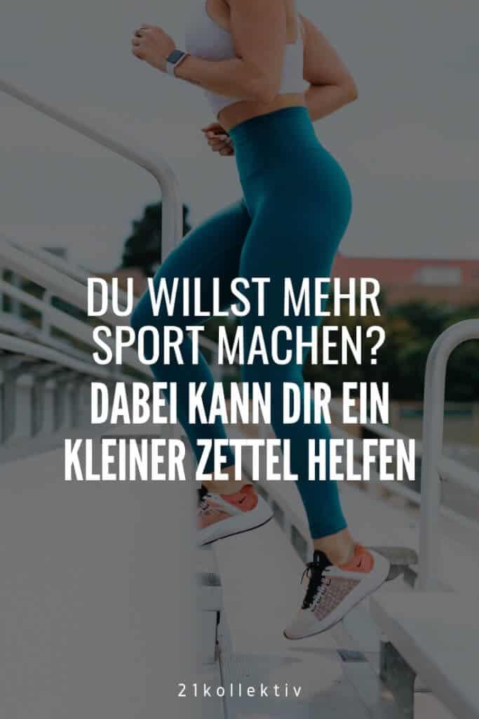 Du willst mehr Sport machen & endlich fit werden? Dann kann dir ein kleiner Zettel dabei helfen! #Motivation #Sport #Lifehack #Tipp | 21kollektiv