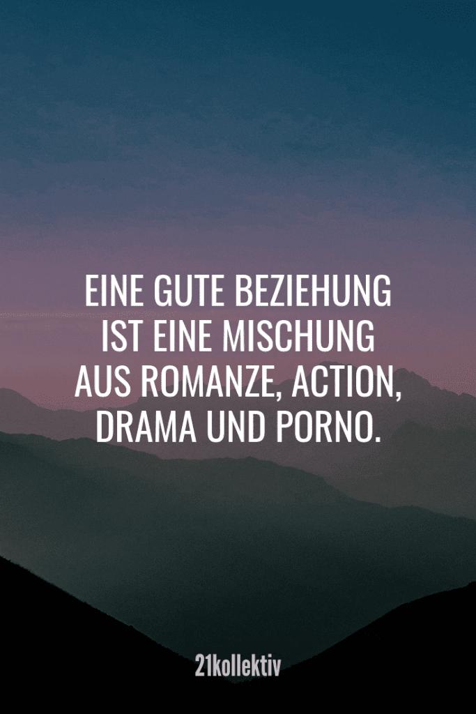 """""""Eine gute Beziehung ist eine Mischung aus Romanze, Action, Drama und P*rno!"""" #liebesspruch"""