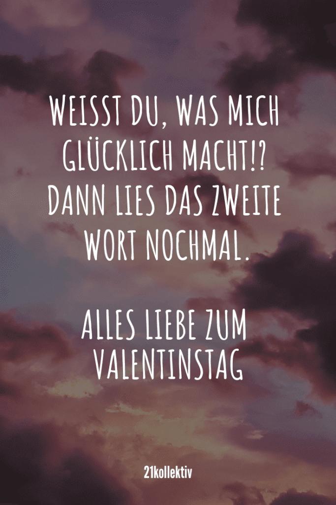 Weißt du, was mich glücklich macht? Nicht? Dann lies das zweite Wort nochmal. Alles Liebe zum Valentinstag. | Mehr unfassbar schöne Valentinstag Sprüche findest du auf unserem Blog #liebe #partnerschaft