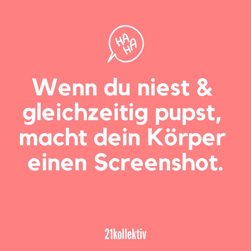 Wenn du niest und gleichzeitig pupst, macht dein Körper einen Screenshot. | Entdecke lustige Sprüche (und Bilder), die dich garantiert zum lachen bringen würden. | 21kollektiv | #lustig #witzig
