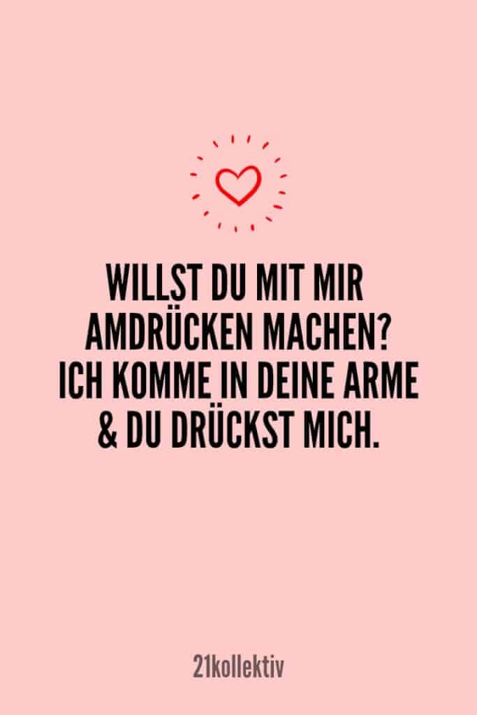 Willst du mit mir Armdrücken machen? Ich komme in deine Arme und du drückst mich! | Entdecke mehr als 100 tolle Liebessprüche | 21kollektiv | #liebe #liebessprüche #glück