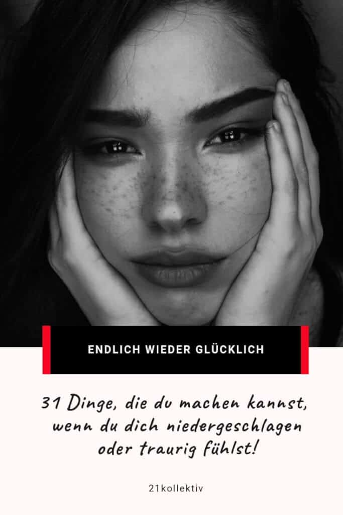 31 Dinge, die du heute tun kannst, wenn es dir nicht gut geht und du glücklicher werden willst! | 21kollektiv