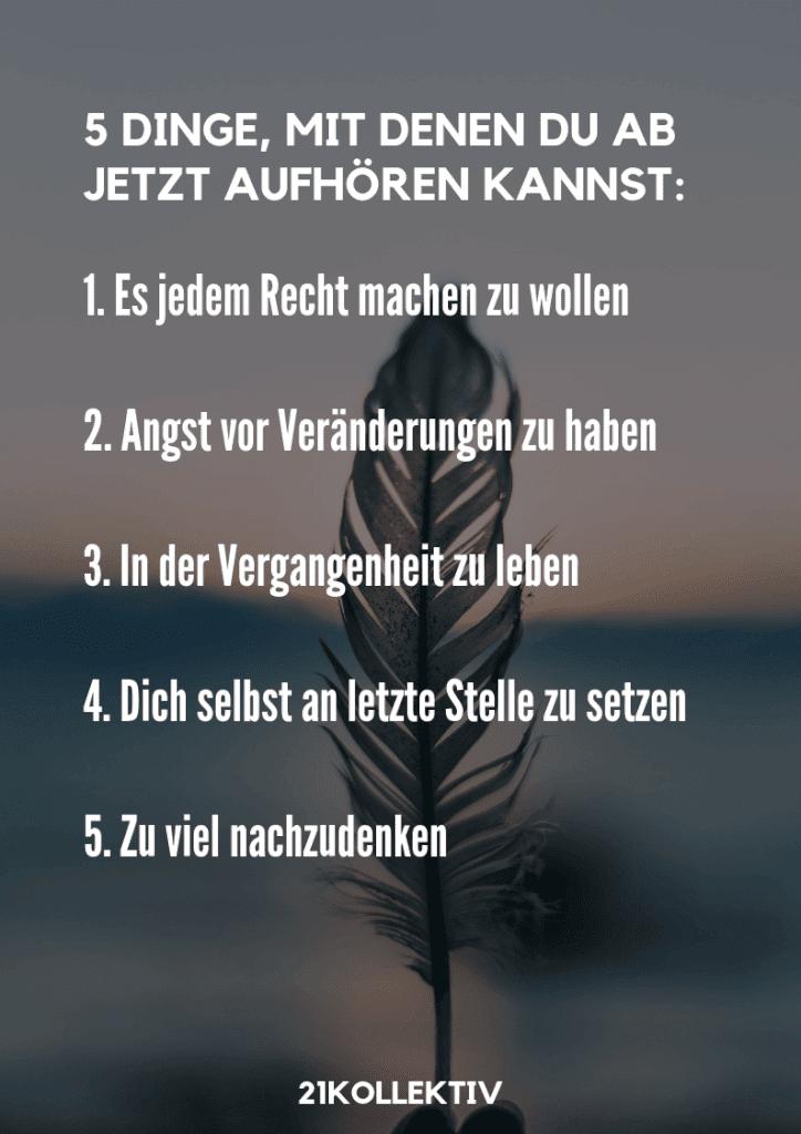 5 Dinge, mit denen du ab sofort aufhören kannst. | Positiv bleiben: So geht's | 21kollektiv