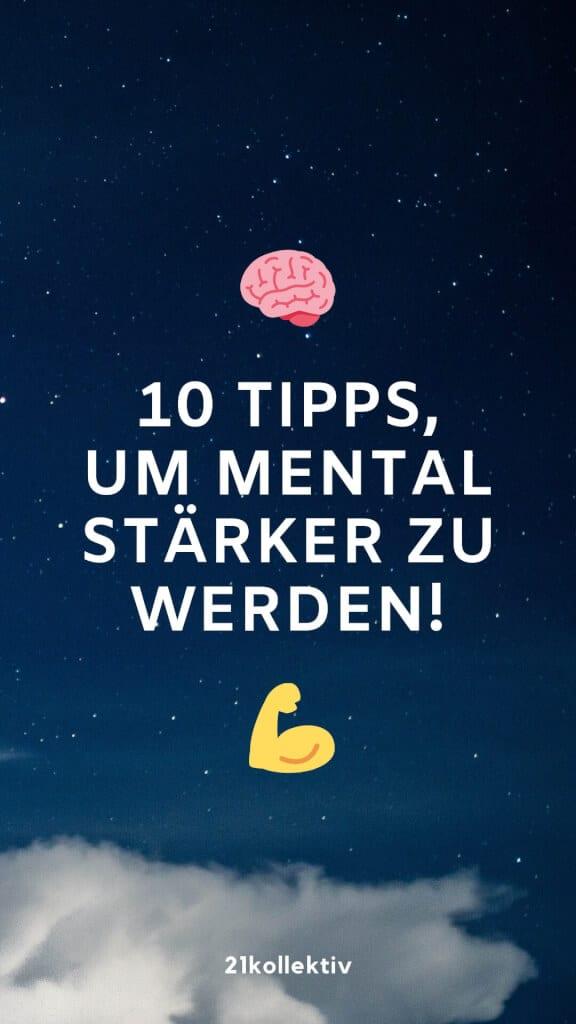 Unsicher? Selbstzweifel? 10 Tipps, um mental stärker zu werden und deine Ziele zu erreichen!   21kollektiv