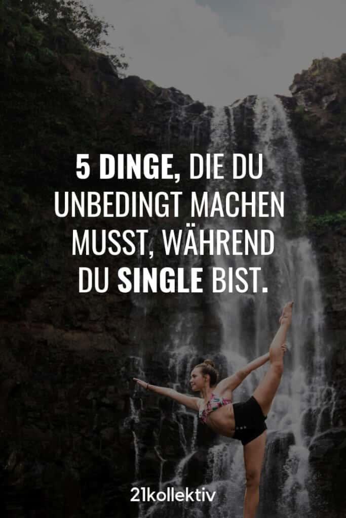 5 Dinge, die du tun solltest, während du Single bist   21kollektiv   #alleine #single