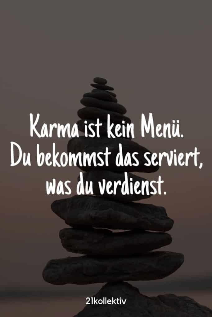 Karma ist kein Menü. Du bekommst das serviert, was du verdienst. |Besuche unsere Webseite, um noch mehr schöne Sprüche zu entdecken | 21kollektiv
