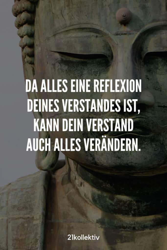 Da alles eine Reflexion deines Verstandes ist, kann dein Verstand auch alles verändern.