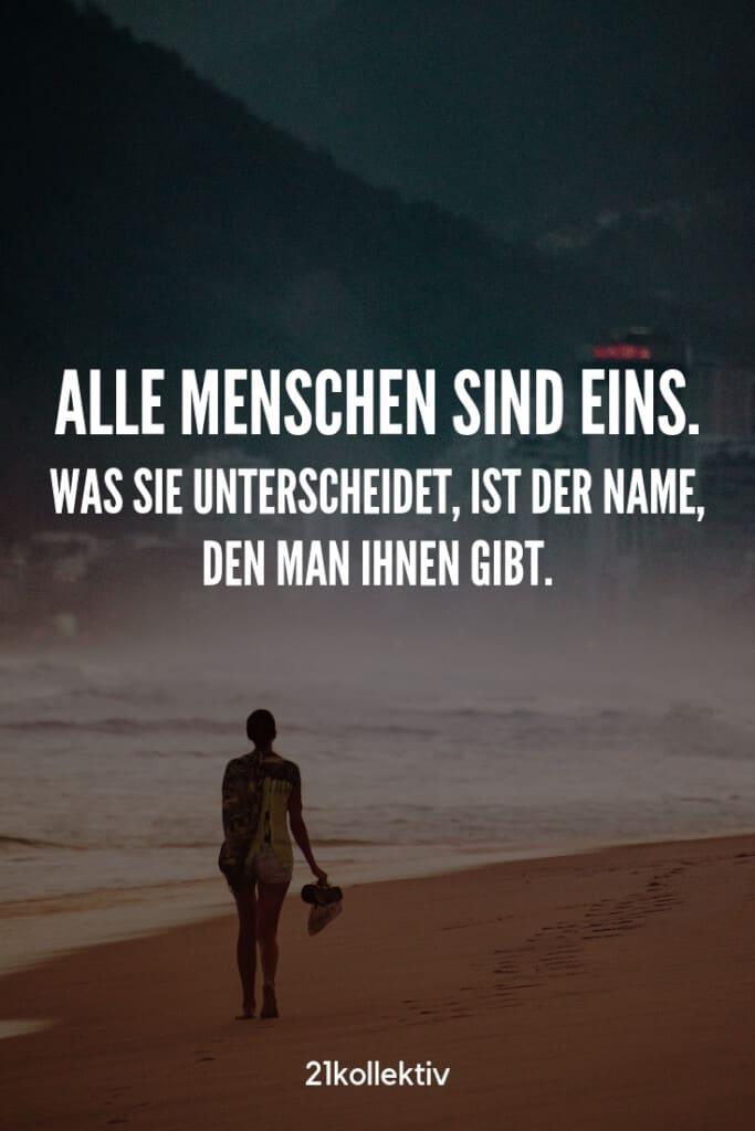 Alle Menschen sind eins. Was sie unterscheidet, ist der Name, den man ihnen gibt.