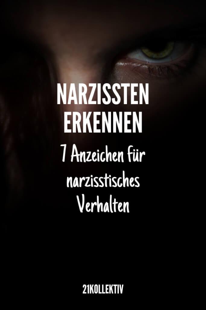 Narzissten erkennen: An diesen 7 Anzeichen merkst du, dass du es mit einem Narzissten zu tun hast! | 21kollektiv