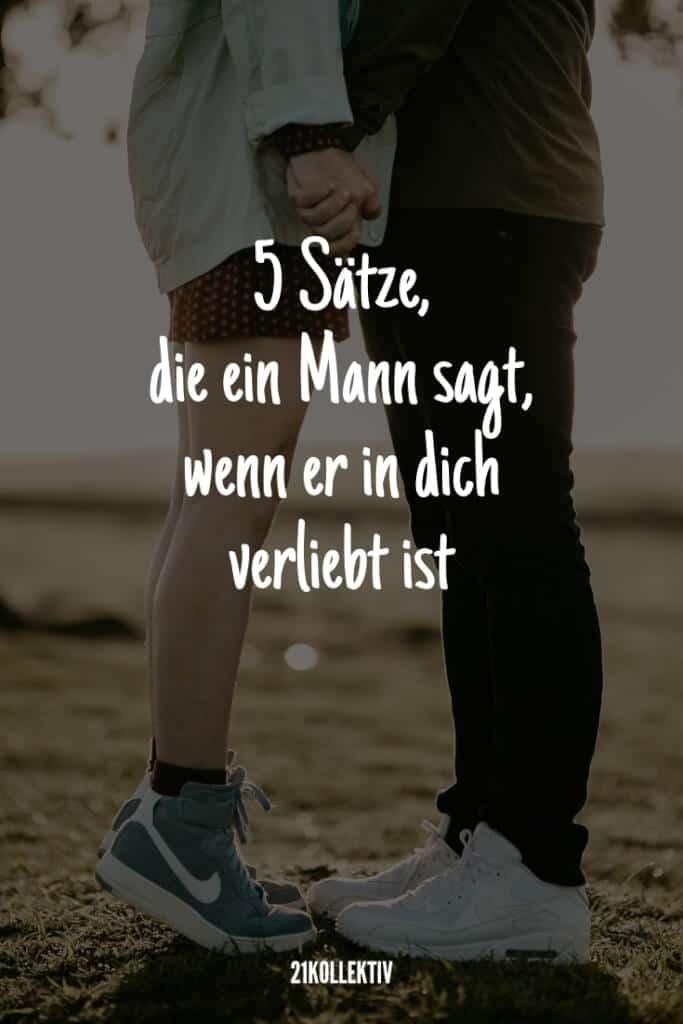 5 Sätze, die ein Mann sagt, wenn er in dich verliebt ist | 21kollektiv | #liebe #dating #partnerschaft
