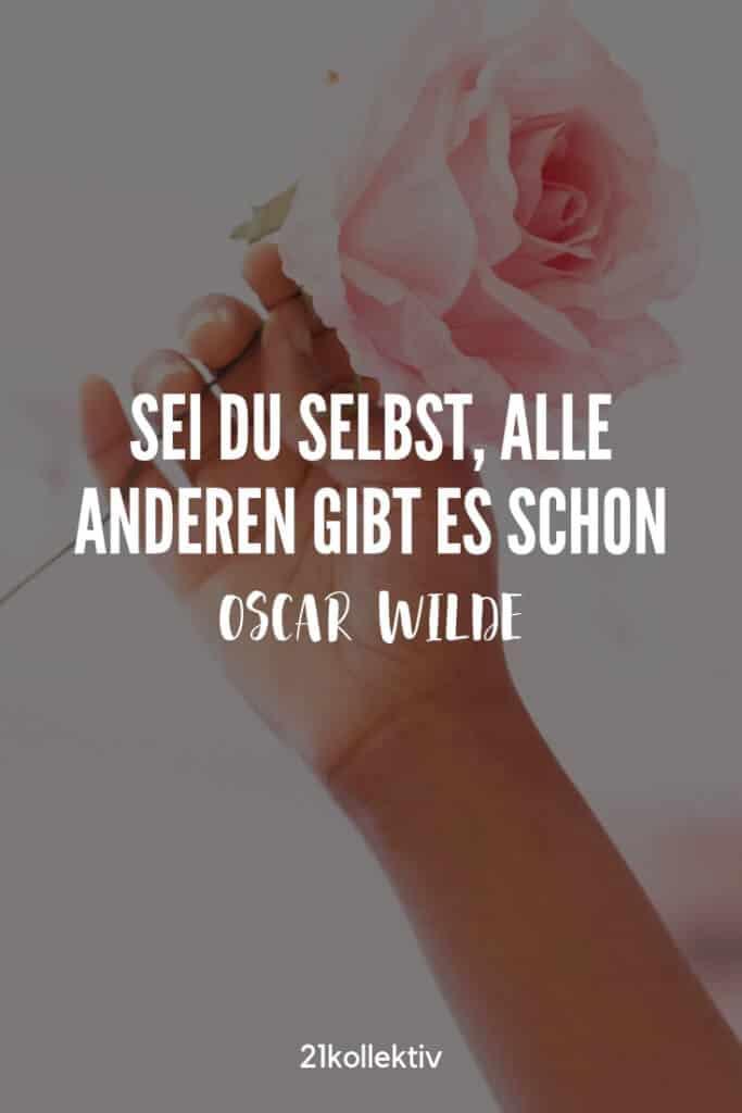 Sei du selbst, alle anderen gibt es schon. | Motivierendes Zitat von Oscar Wilde | 21kollektiv