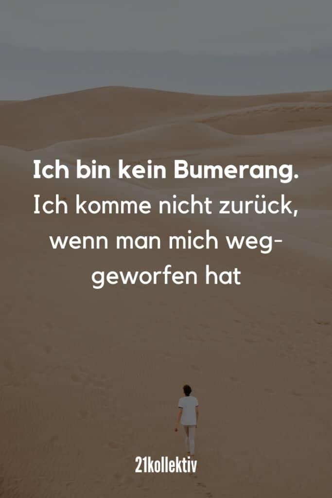 Ich bin kein Bumerang. Ich komme nicht zurück, wenn man mich weggeworfen hat. | 21kollektiv | #sprueche