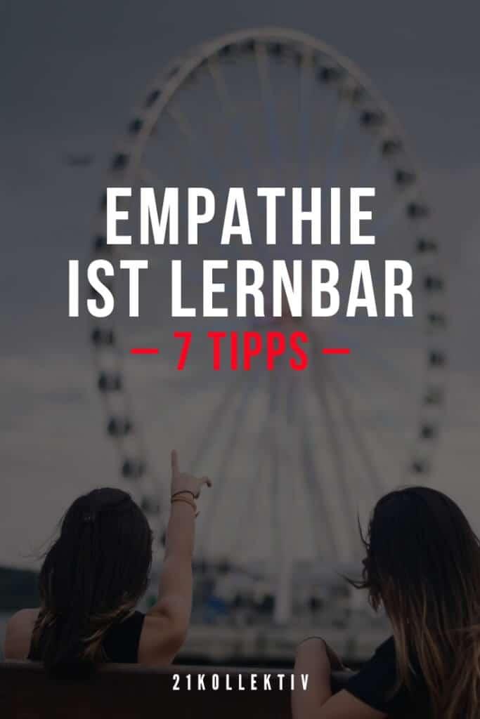 7 wertvolle Tipps, um empathischer zu werden | 21kollektiv