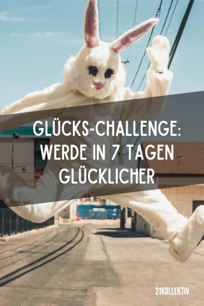 Glücks-Challenge: Werde in 7 Tagen glücklicher | 21kollektiv