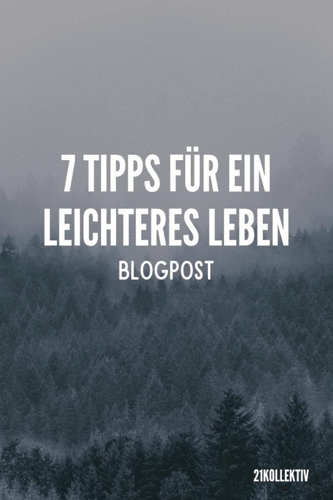 7 Tipps für ein leichteres Leben und mehr Ruhe | 21kollektiv