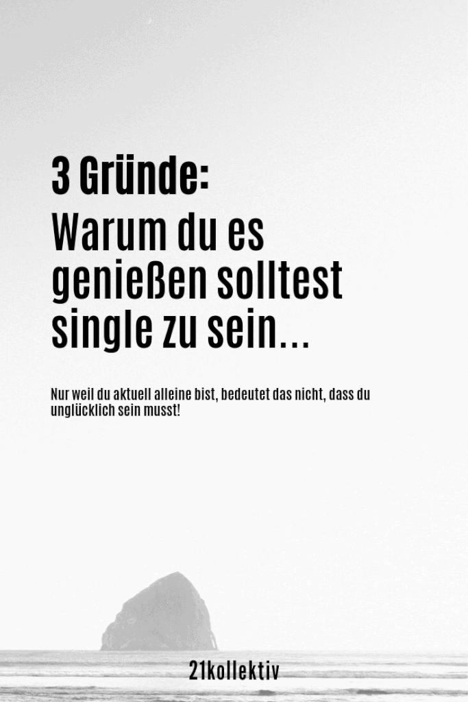 3 Gründe, warum du es genießen solltest, single zu sein | 21kollektiv
