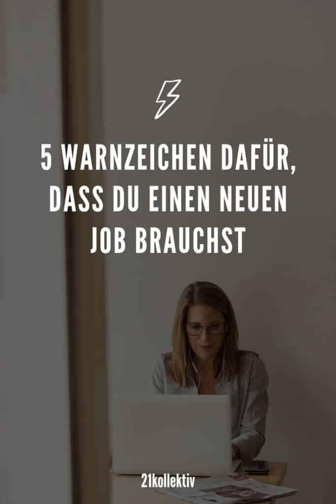 5 Warnzeichen dafür, dass du einen neuen Job brauchst   21kollektiv