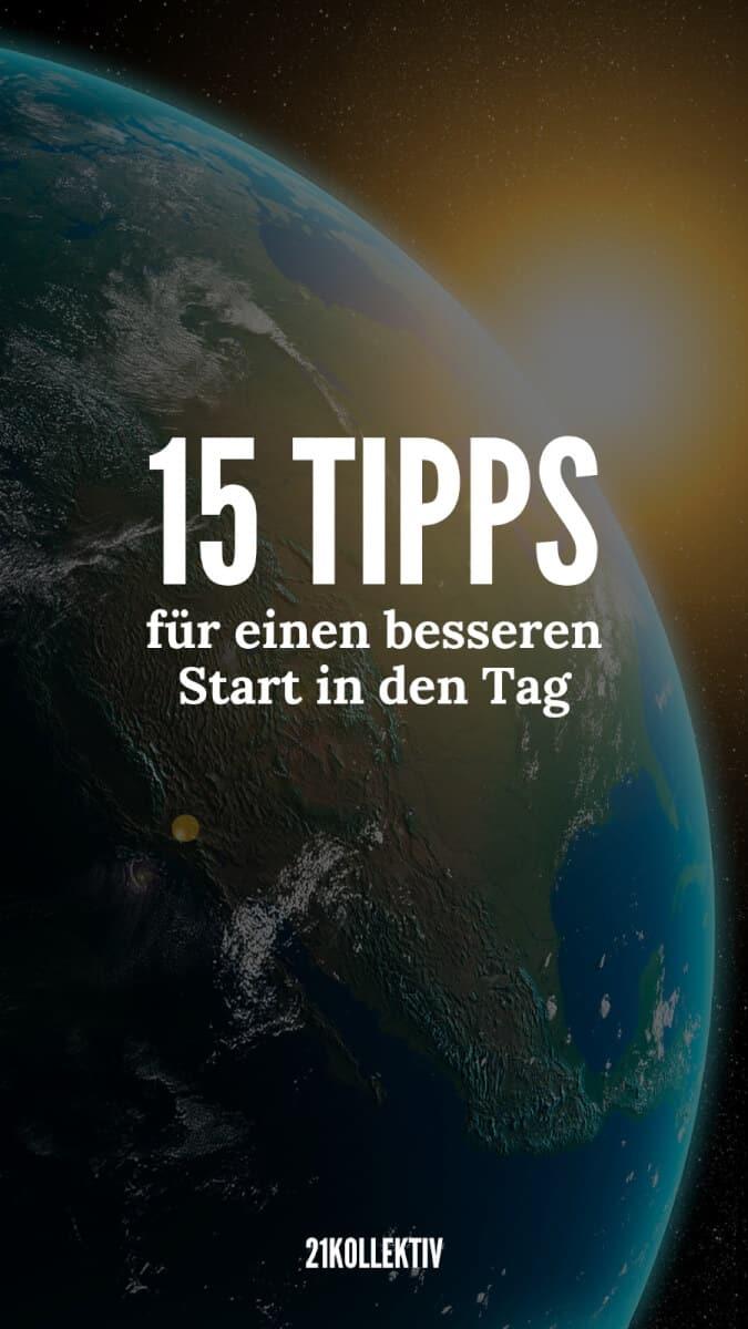 15 Tipps für einen besseren Start in den Tag   21kollektiv