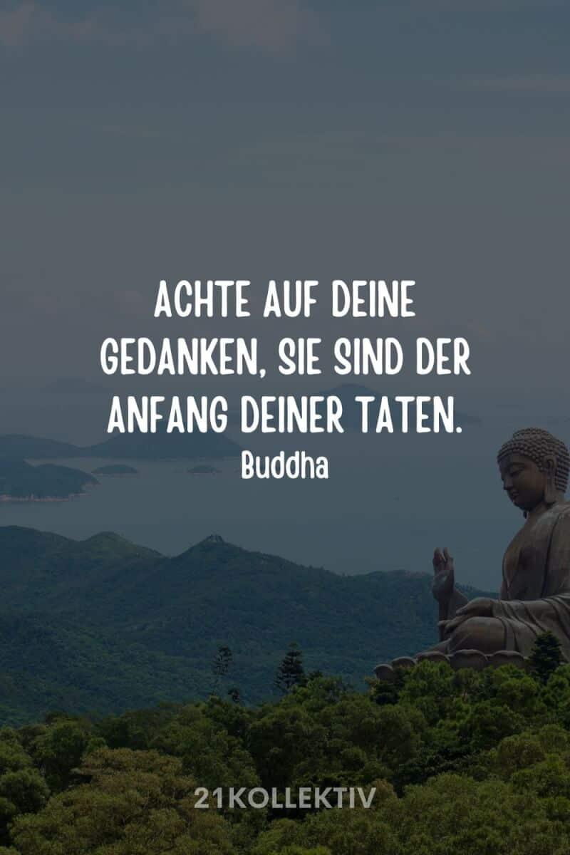 """""""Achte auf deine Gedanken, sie sind der Anfang deiner Taten."""" – Buddha"""