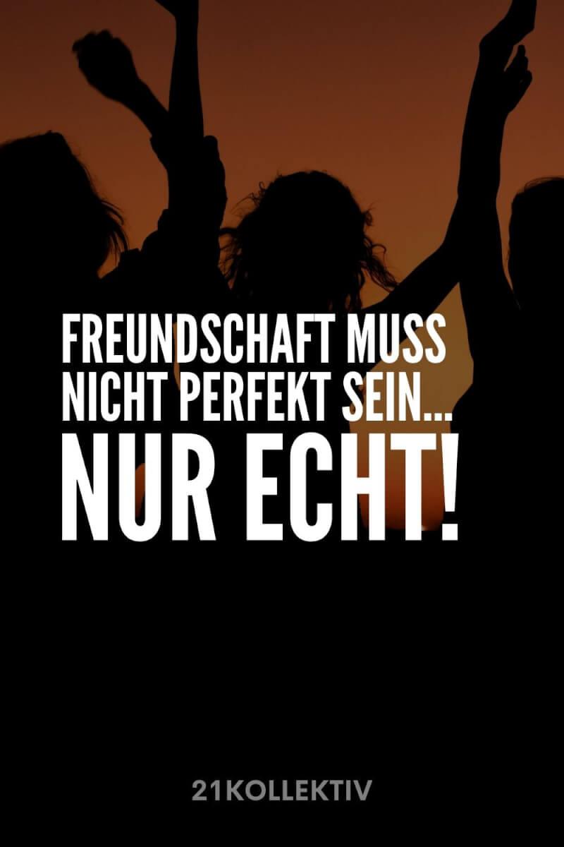 Freundschaft muss nicht perfekt sein... Nur echt!