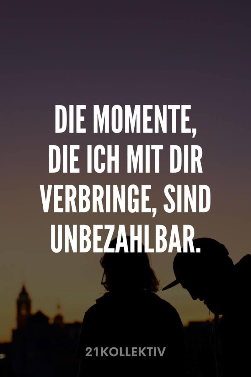 Die Momente, die ich mit dir verbringe, sind unbezahlbar.