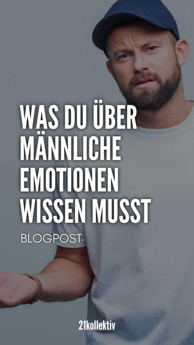 Was du über männliche Emotionen wissen musst | 21kollektiv