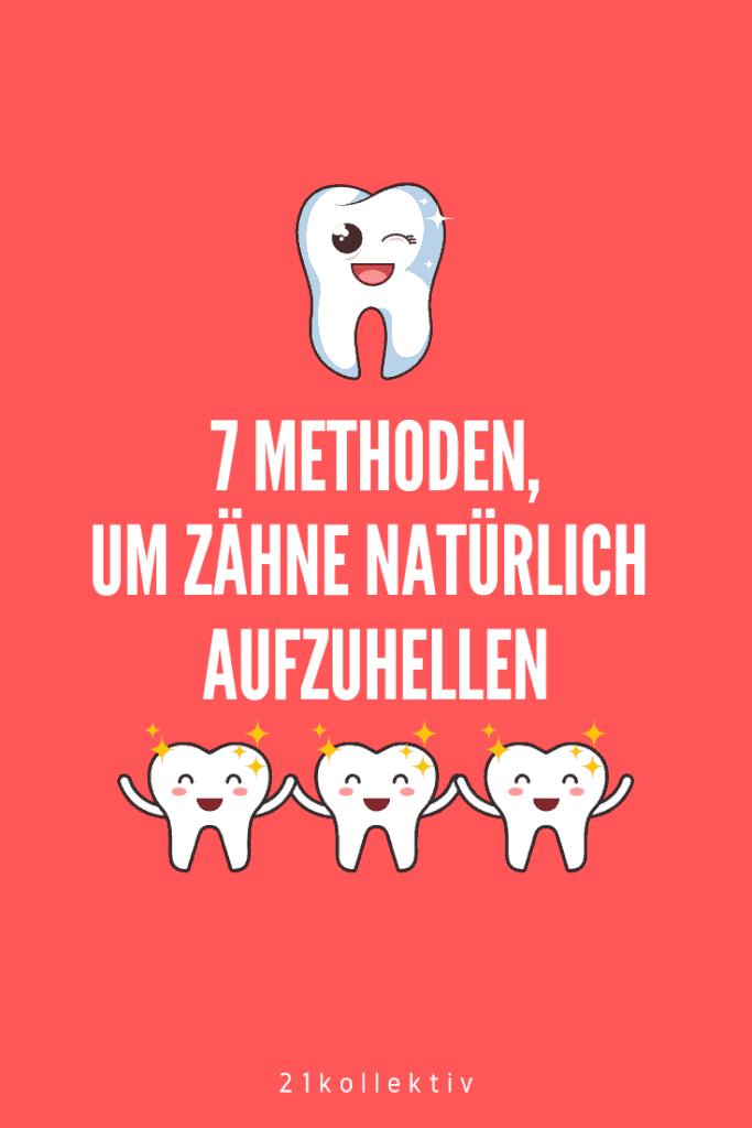 7 natürliche Methoden, um deine Zähne schnell aufzuhellen