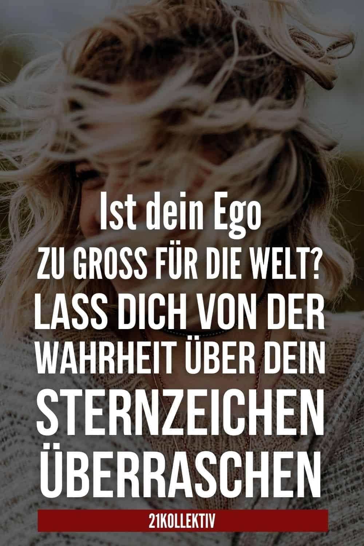 Ist dein Ego zu groß für die Welt? Lass dich von der Wahrheit über dein Sternzeichen überraschen