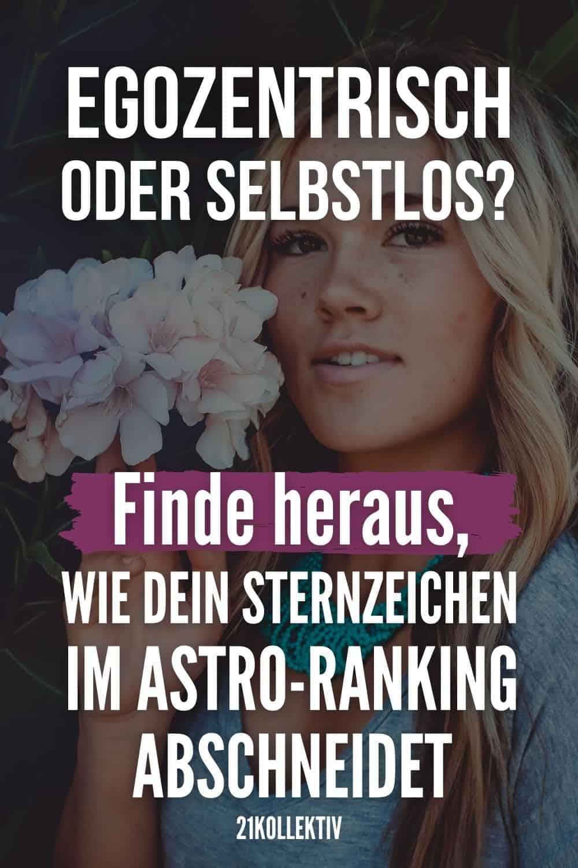 Egozentrisch oder selbstlos? Finde heraus, wie dein Sternzeichen im Astro-Ranking abschneidet