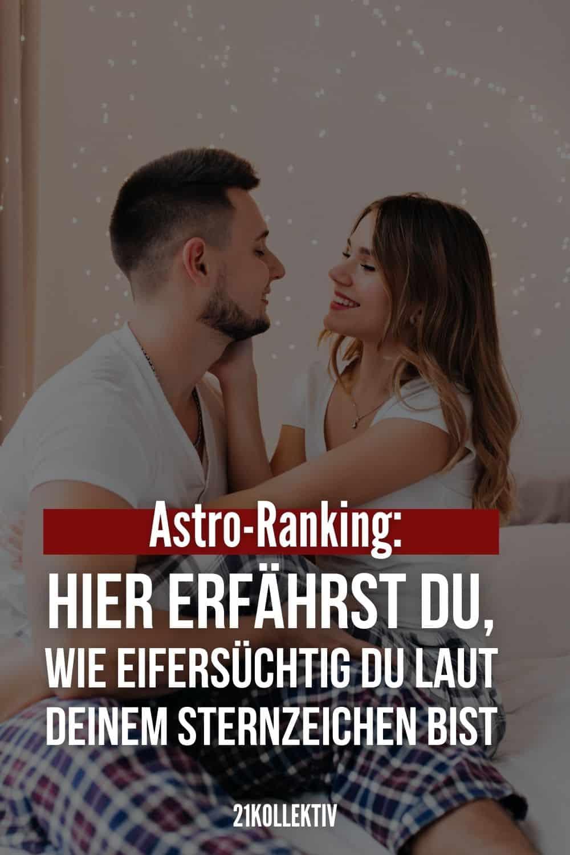 Astro-Ranking: Hier erfährst du, wie eifersüchtig du laut deinem Sternzeichen bist