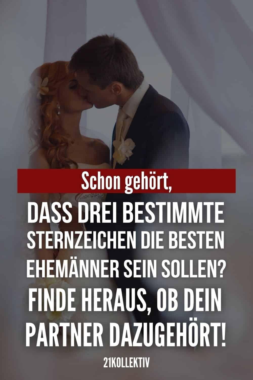 Schon gehört, dass drei bestimmte Sternzeichen die besten Ehemänner sein sollen? Finde heraus, ob dein Partner dazugehört!