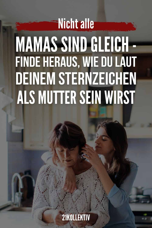 Nicht alle Mamas sind gleich - finde heraus, wie du laut deinem Sternzeichen als Mutter sein wirst