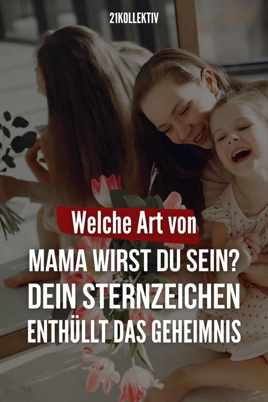 Welche Art von Mama wirst du sein? Dein Sternzeichen enthüllt das Geheimnis
