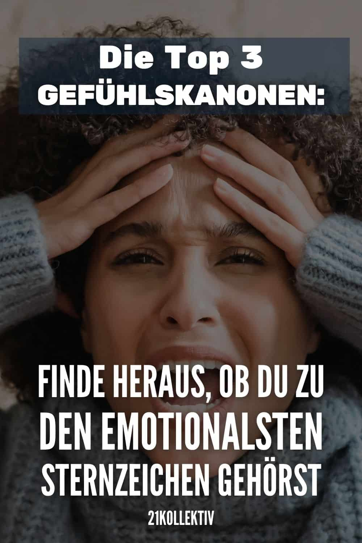 Die Top 3 Gefühlskanonen: Finde heraus, ob du zu den emotionalsten Sternzeichen gehörst