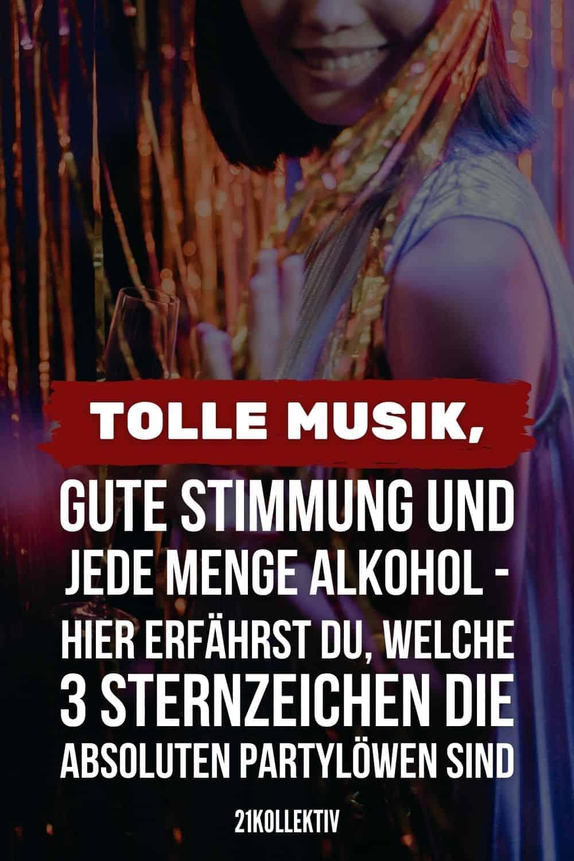 Tolle Musik, gute Stimmung und jede Menge Alkohol - Hier erfährst du, welche 3 Sternzeichen die absoluten Partylöwen sind