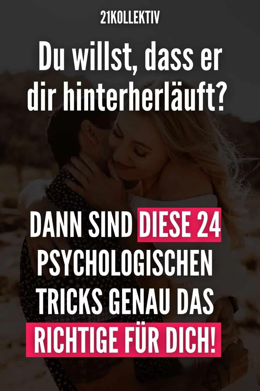 Du willst, dass er dir hinterherläuft? Dann sind DIESE 24 psychologischen Tricks genau das Richtige für dich!
