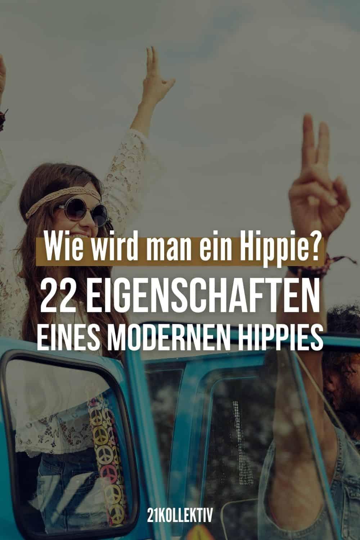 Wie wird man ein Hippie 22 Eigenschaften eines modernen Hippies