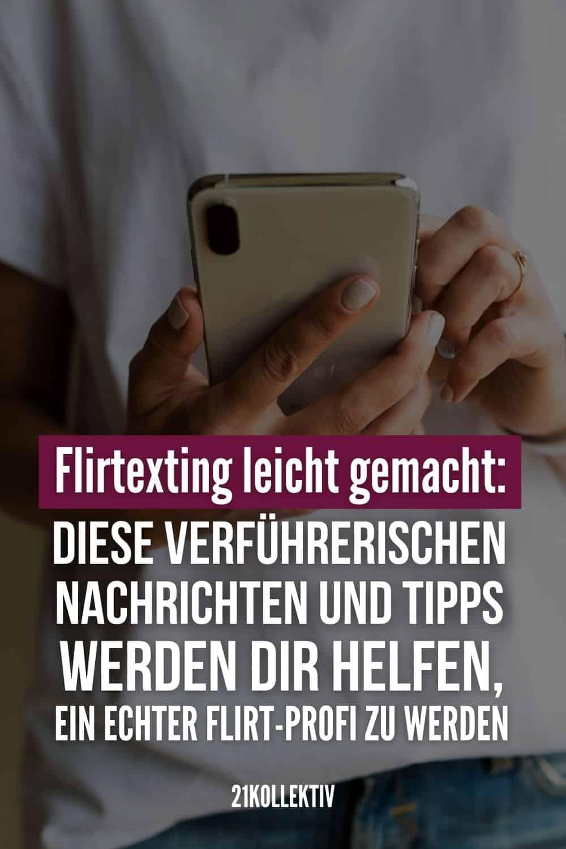 Flirtexting leicht gemacht: Diese verführerischen Nachrichten und Tipps werden dir helfen, ein echter Flirt-Profi zu werden